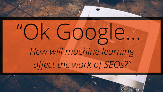 Machine Learning and the future of SEO