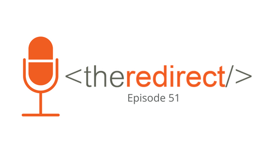 Episode 51: MozCon 2018 Recap and One Year of The Redirect Podcast