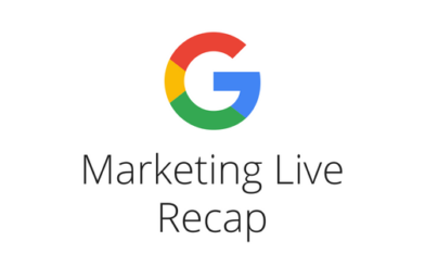 2018 Google Marketing Live Recap