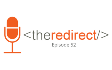Redirect Podcast Episode 52