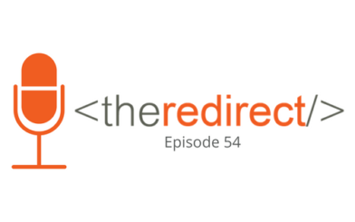 The Redirect Podcast Episode 54